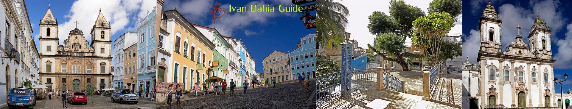 Ivan Bahia Guide, visitez le centre historique Pelourinho de Salvador da Bahia (première capitale du Brésil) culture, architecture et culinaire