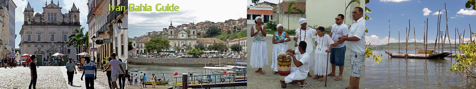 Ivan Salvador da Bahia tour-guide / A round trip in Salvador and Colonial Bahia (Cacnoeira & Candomblé included)